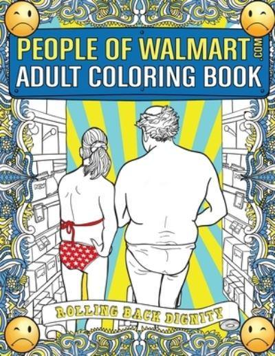 People Of Walmart Adult Coloring Book : Andrew Kipple (author) :  9781945056086 : Blackwell's
