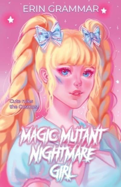 Magic Mutant Nightmare Girl