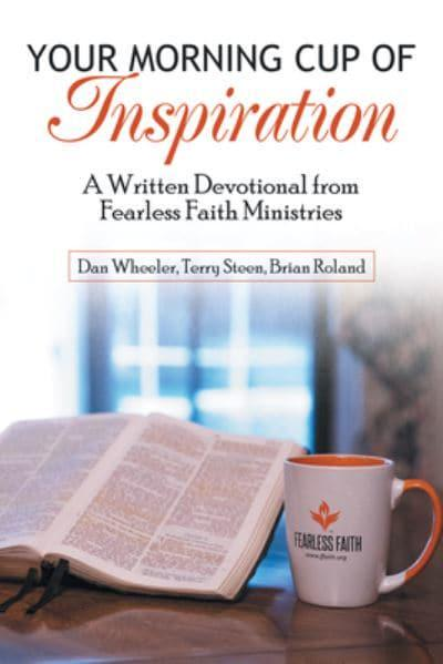 Your Morning Cup of Inspiration: A Written Devotional from Fearless Faith Ministries