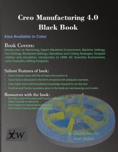 Creo Manufacturing 4 0 Black Book : Gaurav Verma, : 9781988722146
