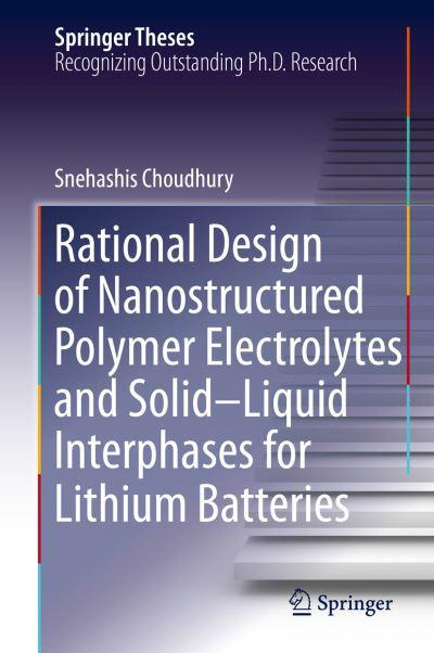 Rational Design of Nanostructured Polymer Electrolytes and Solid-Liquid Interphases for Lithium Batteries