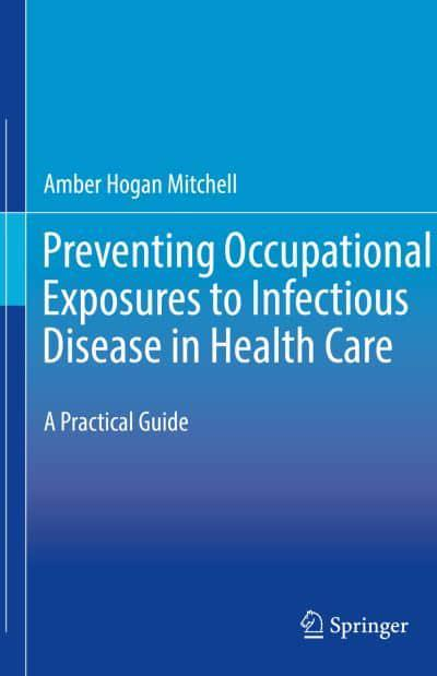 Preventing Occupational Exposures to Infectious Disease in Health Care