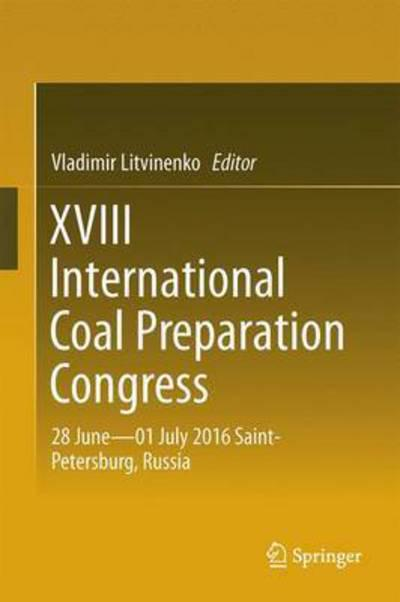 XVIII International Coal Preparation Congress: 28 June—01 July 2016 Saint-Petersburg, Russia