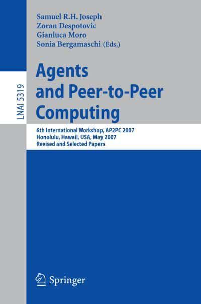 Agents and Peer-to-Peer Computing Lecture Notes in Artificial Intelligence