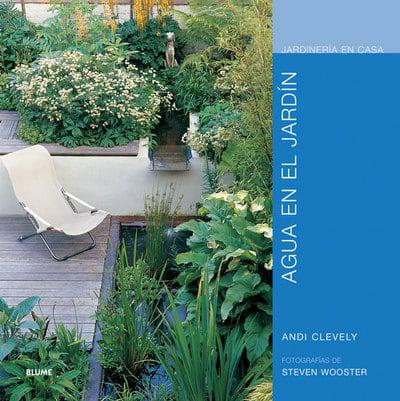 Agua en el jard n andi clevely author 9788480767613 - Jardineria en casa ...