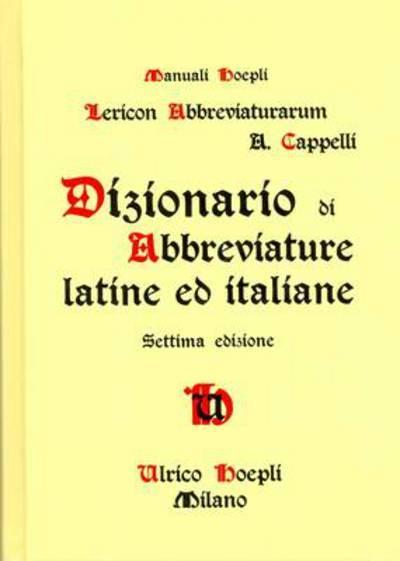 Lexicon Abbreviaturarum  Dizionario di Abbreviature Latine ed Italiane. 8  Revised Edition. Adriano Cappelli ... b3faf0e9cc26
