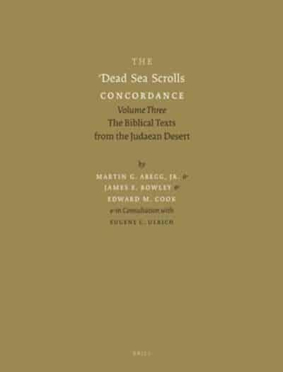 The Dead Sea Scrolls Concordance. Volume Three The Biblical Texts from the Judaean Desert