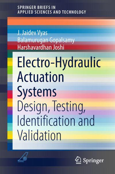Electro-Hydraulic Actuation Systems : J  Jaidev Vyas (author