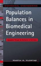 Population Balances in Biomedical Engineering