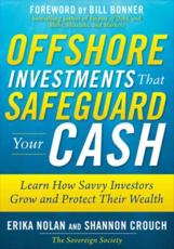 Offshore Investments That Safeguard Your Cash: Learn How Savvy Investors