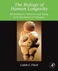 The Biology of Human Longevity: Inflammation, Nutrition, and Aging in the Evolution of Lifespans