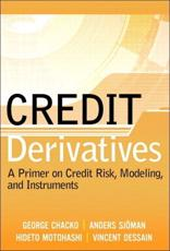 Credit Derivatives: A Primer on Credit Risk Modeling and Instruments