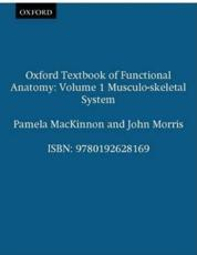 Oxford Textbook of Functional Anatomy (v. 1)