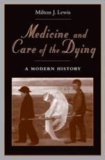 Medicine and Care of the Dying: A Modern History