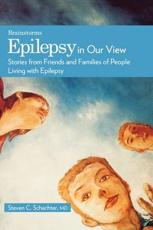 Epilepsy in Our View: Stories from Friends and Families of People Living with Epilepsy