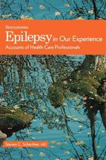 Epilepsy in Our Experience: Accounts of Health Care Professionals
