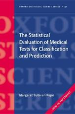 The Statistical Evaluation of Medical Tests for Classification and Prediction