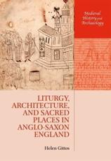 ISBN: 9780199270903 - Liturgy, Architecture, and Sacred Places in Anglo-Saxon England