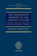 The Transfer of Property in the Conflict of Laws