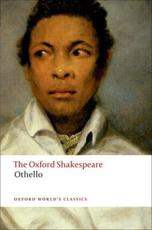 The Oxford Shakespeare: Othello The Moor of Venice