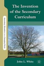 ISBN: 9780230120563 - The Invention of the Secondary Curriculum