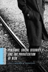 Pensions Social Security and the Privatization of Risk