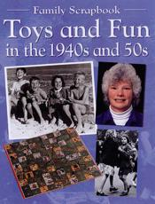 Toys and Fun in the 1940s and 50s