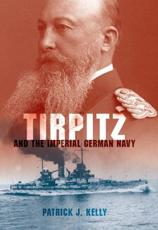 ISBN: 9780253355935 - Tirpitz and the Imperial German Navy