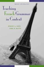Teaching French Grammar in Context: Theory and Practice