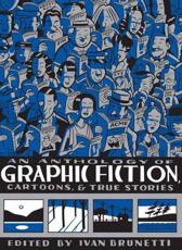An Anthology of Graphic Fiction Cartoons and True Stories