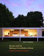 Women and the Making of the Modern House