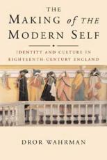 The Making of the Modern Self: Identity and Culture in Eighteenth Century England