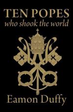 ISBN: 9780300176889 - Ten Popes Who Shook the World