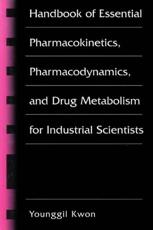 Handbook of Essential Pharmacokinetics, Pharmacodynamics and Drug Metabolism