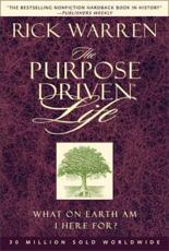 The Purpose Driven(r) Life: What on Earth Am I Here For?