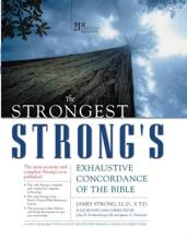 The Strongest Strongs Exhaustive Concordance of the Bible: 21st Century Edition