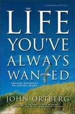 The Life Youve Always Wanted: Spiritual Disciplines for Ordinary People