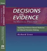 Decisions and Evidence in Medical Practice