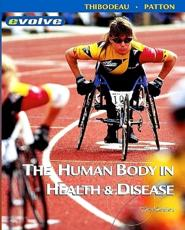 The Human Body in Health and Disease Soft Cover Version [With CDROM]