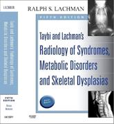 Taybi and Lachman's Radiology of Syndromes, Metabolic Disorders and Skeletal