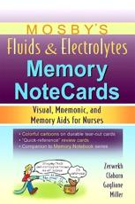 Mosbys Fluids and Electrolytes Memory Notecards: Visual Mnemonic and Memory Aids for Nurses