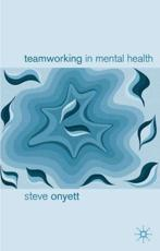 Teamworking in Mental Health