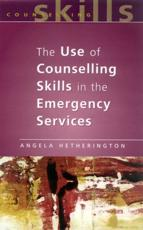 The Use of Counselling Skills in the Emergency Services