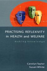 Practising Reflexivity in Health and Welfare