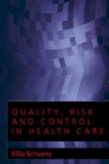 Quality, Risk and Control in Health Care