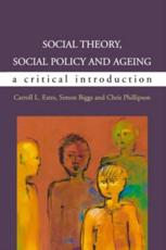 Social Theory, Social Policy and Ageing