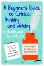 ISBN: 9780335243662 - A Beginner's Guide to Critical Thinking and Writing in Health and Social Care