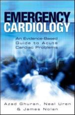 Emergency Cardiology: An Evidence-Based Guide to Acute Cardiac Problems