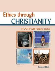 Ethics Through Christianity for OCR GCSE Religious Studies B