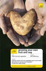 Teach Yourself Growing Your Own Fruit and Veg